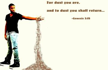 For Dust You Are...